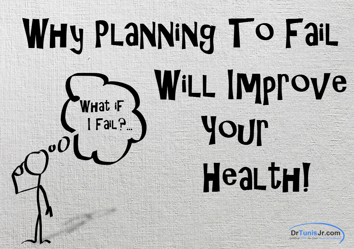 Why planning to fail will improve your health