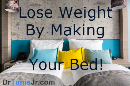 Lose Weight by making your bed