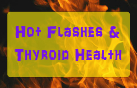 hot flashes and thyroid health